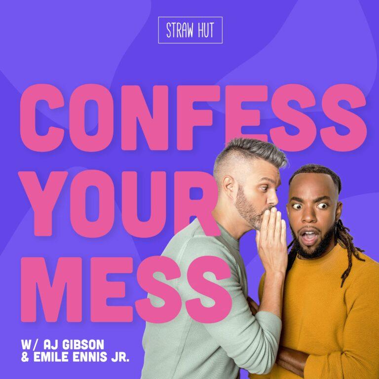 Confess Your Mess w/ AJ Gibson & Emile Ennis Jr.